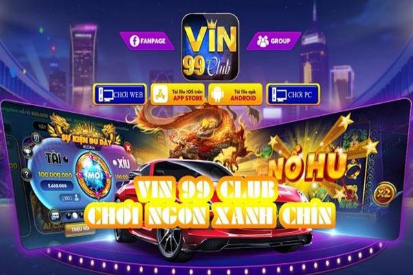 Vin99 club – Cổng game bài nổ hũ quốc tế đỉnh cao đẳng cấp quốc tế