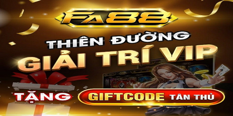 Cổng game FA88 Club [Giftcode] – Đánh giá tốt hốt giftcode